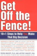 Get Off the Fence! The 10+1 Steps to Help You Make That Big Decision