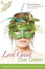 Look Great, Live Green: Choosing Bodycare Products That Are Safe for You, Safe for the Planet