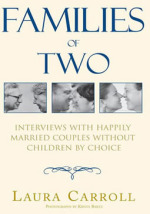 Families of Two: Interviews With Happily Married Couples Without by Choice
