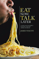 The book, Eat Now; Talk Later