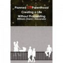 Q & A with the Author of the Book, Planned UnParenthood