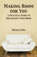 Nonfiction Book Review: Making Room for You: A Practical Guide to Organizing Your Home