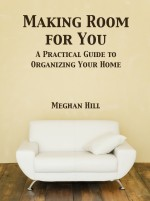 Have New Year's Resolution to get Organized? Check Out The Book, Making Room for You
