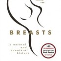Nonfiction  Book Review: Breasts: A Natural and Unnatural History