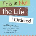 Finding Hope & Inspiration in the Book, This is Not the Life I Ordered