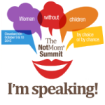 The 1st Conference of its Kind: The Not Mom Summit 2015