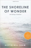 Digging Deep into Creatvitity: The book, The Shoreline of Wonder