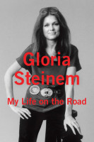 Up Close & Personal with Gloria Steinem: My Life on the Road